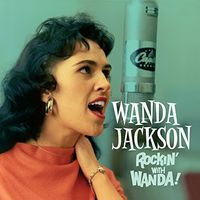 Wanda Jackson - Rockin With Wanda / There's A Party Going On + 6