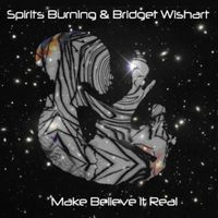 Spirits Burning - Make Believe Its Real