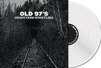 Old 97's - Graveyard Whistling [Clear LP]
