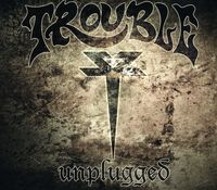 Trouble - Unplugged [Import]