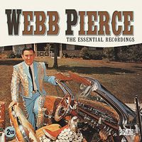 Webb Pierce - Essential Recordings