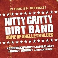 Nitty Gritty Dirt Band - Some of Shelleys Blues