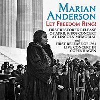 Marian Anderson - Let Freedom Ring: Live Concerts From Linclon