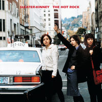 Sleater-Kinney - The Hot Rock [Remastered]