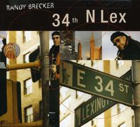 Randy Brecker - 34th N Lex