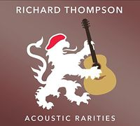 Richard Thompson - Acoustic Rarities (Uk)