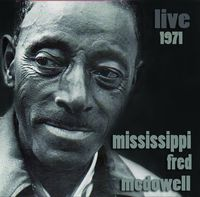 Mississippi Fred Mcdowell - Live 1971