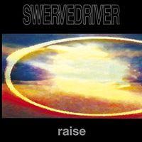 Swervedriver - Raise (Hol)