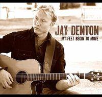 Jay Denton - My Feet Begin To Move