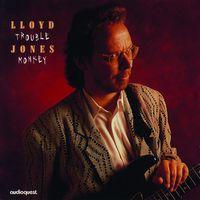 Lloyd Jones - Trouble Monkey