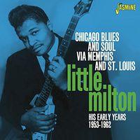 Little Milton - Chicago Blues & Soul Via Memphis