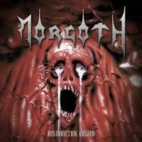 Morgoth - Resurrection Absurd / Eternal Fall