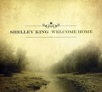 Shelley King - Welcome Home