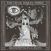 The Devil Makes Three - Redemption & Ruin [Vinyl]