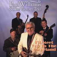 Paul Williams & The Victory Tr - I'll Meet You in the Gloryland