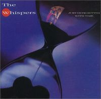 Whispers - Just Gets Better With Time [Import]