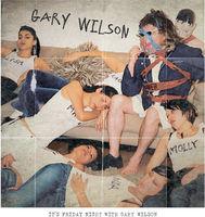 Gary Wilson - Friday Night With Gary Wilson