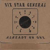 Six Star General - Already on One