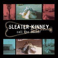 Sleater-Kinney - Call The Doctor [Remastered Vinyl]