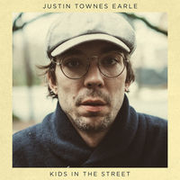 Justin Townes Earle - Kids In The Street [LP]