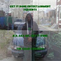 BJL aka Mr. Get It Done - Road 2 Success