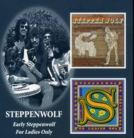 Steppenwolf - Early Steppenwolf/For Ladies Only [Import]