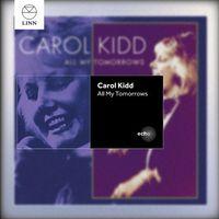 Carol Kidd - Kidd, Carol : All My Tomorrows