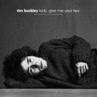 Tim Buckley - Lady, Give Me Your Key: The Unissued 1967 Solo Acoustic Sessions
