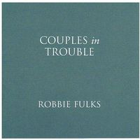 Robbie Fulks - Couples in Trouble