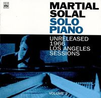 Martial Solal - Solo Piano: Unreleased 1966 Los Angeles Session. Volume 2
