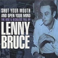 Lenny Bruce - Shut Your Mouth And Open Your Mind