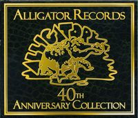Alligator Records 40th Anniversary Colle - Alligator Records 40th Anniversary Collection