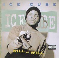 Ice Cube - Kill at Will