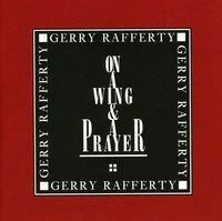 Gerry Rafferty - On A Wing & Prayer [Import]