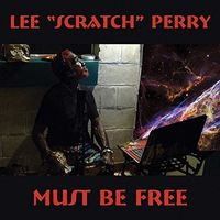 Lee 'scratch' Perry - Must Be Free