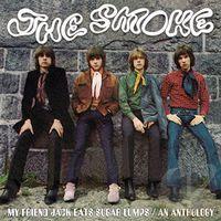 Smoke - My Friend Jack Eats Sugar Lumps-An Anthology