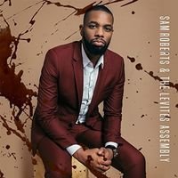 Sam Roberts - Sam Roberts And The Levites Assembly