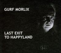 Gurf Morlix - Last Exit to Happyland
