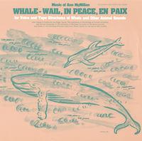 Ann Mcmillan - Whale - Wail in Peace