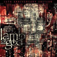 Lamb Of God - As the Palaces Burn (10th Anniversary Edition)