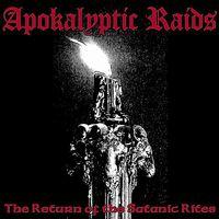 Apokalyptic Raids - Return Of The Satanic Rites