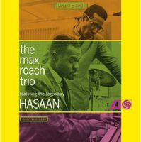 Max Roach - Max Roach Trio Featuring The Legendary Hasaan Ibn