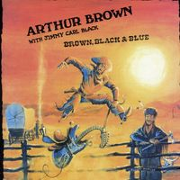 Arthur Brown - Brown Black & Blue [Import]