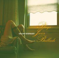 Grant Stewart - Plays Jazz Ballads (Jpn)