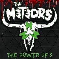 Meteors - Power Of 3