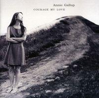 Annie Gallup - Courage My Love