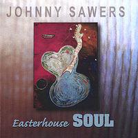 Johnny Sawers - Easterhouse Soul
