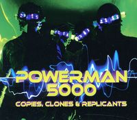 Powerman 5000 - Copies, Clones and Replicants