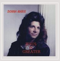 Donna Marie - Jesus Is Greater