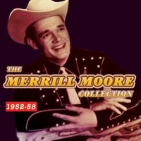 Merrill Moore - Collection 1952-58